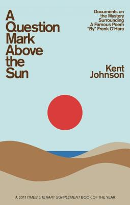 A Question Mark Above the Sun By Johnson, Kent/ Lorberer, Eric (FRW)