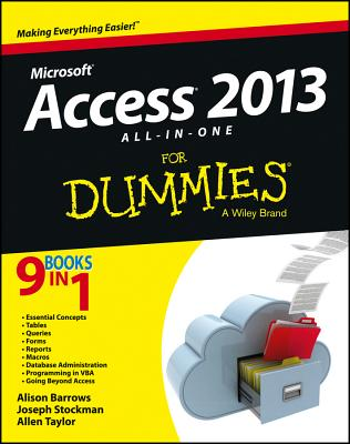 Access 2013 All-in-one for Dummies By Barrows, Alison/ Stockman, Joseph C./ Taylor, Allen G.